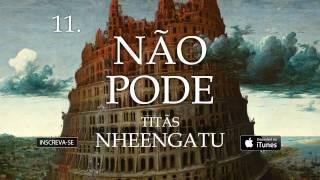 Titãs - Não pode (Álbum Nheengatu)