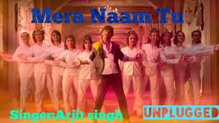 Mere Naam Tu unplugged-Full song   shah Rukh khan Ajay Atul zero:Mere Naam Tu