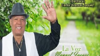 Manuel Jaquez   Quizás, Quizás, Quizás (Versión Bachata)