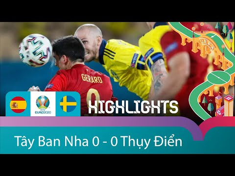 EURO 2020 | HIGHLIGHT | TÂY BAN NHA 0 - 0 THỤY ĐIỂN