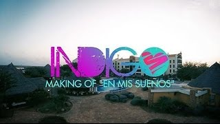 INDIGO - Making Of - En mis sueños