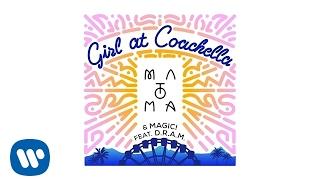 Matoma & MAGIC! feat. D.R.A.M. - Girl At Coachella (Official Audio)