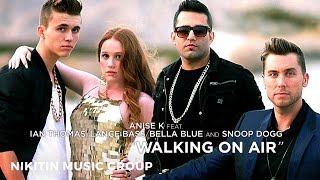 Anise K feat. Ian Thomas, Lance Bass, Bella Blue & Snoop Dogg - Walking On Air