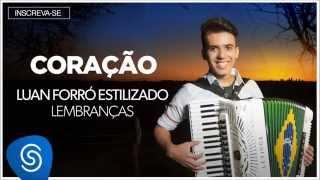 Luan Forró Estilizado | Coração (Álbum Lembranças) [Áudio Oficial]