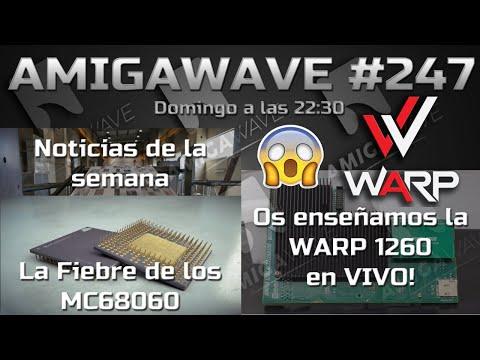 AmigaWave #247. WARP 1260. Debate acelerar los Amigas, ¿para qué?