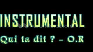 INSTRUMENTAL - Qui ta dit - O.R.