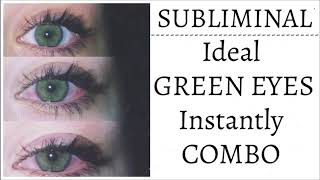 Ideal Green Eyes COMBO - Subliminal--» Mr. LifeChanging:)