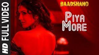 Piya More Full Song | Baadshaho | Emraan Hashmi | Sunny Leone | Mika Singh, Neeti Mohan width=