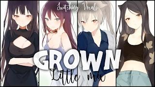 Nightcore ↬ Grown [Switching vocals | Little Mix]