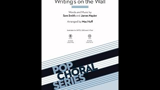 Writing's on the Wall (SATB) - Arranged by Mac Huff
