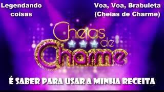 Voa,Voa brabuleta - Cheias de Charme (legendado)