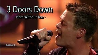 3 Doors Down - Here Without You (Aquí sin ti) Subtitulado - Gustavo Z