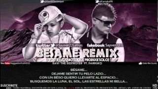 Xavi ''The Destroyer'' Ft  Farruko   Besame Official Remix)(Letra) Chiky Yankee Edition Style