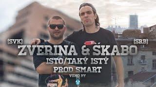 ZVERINA feat. ŠKABO - ISTO / TAKÝ ISTÝ I prod. SMART