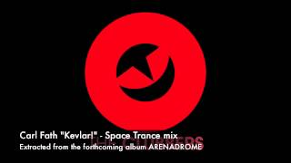 Carl Fath - Kevlar! - Space trance mix