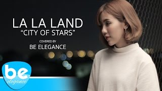La La Land - City of Stars | Covered by Be Elegance