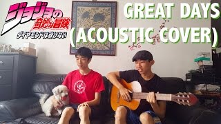 JJBA OP7: Great Days (Acoustic w/ Lyrics)~Karen Aoki+Daisuke Hasegawa Cover–Wyz (ft. Billy the Dog)