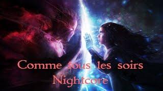 ▁ ▂ ▄ ▅ ▆ ▇ █ Nightcore Comme tous les soirs █ ▇ ▆ ▅ ▄ ▂ ▁