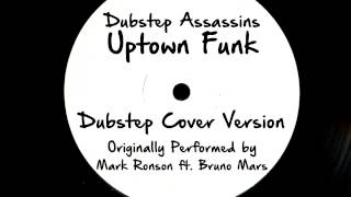 Uptown Funk (DJ Tony Dub/Dubstep Assassins Remix) [Cover Tribute to Mark Ronson ft. Bruno Mars]