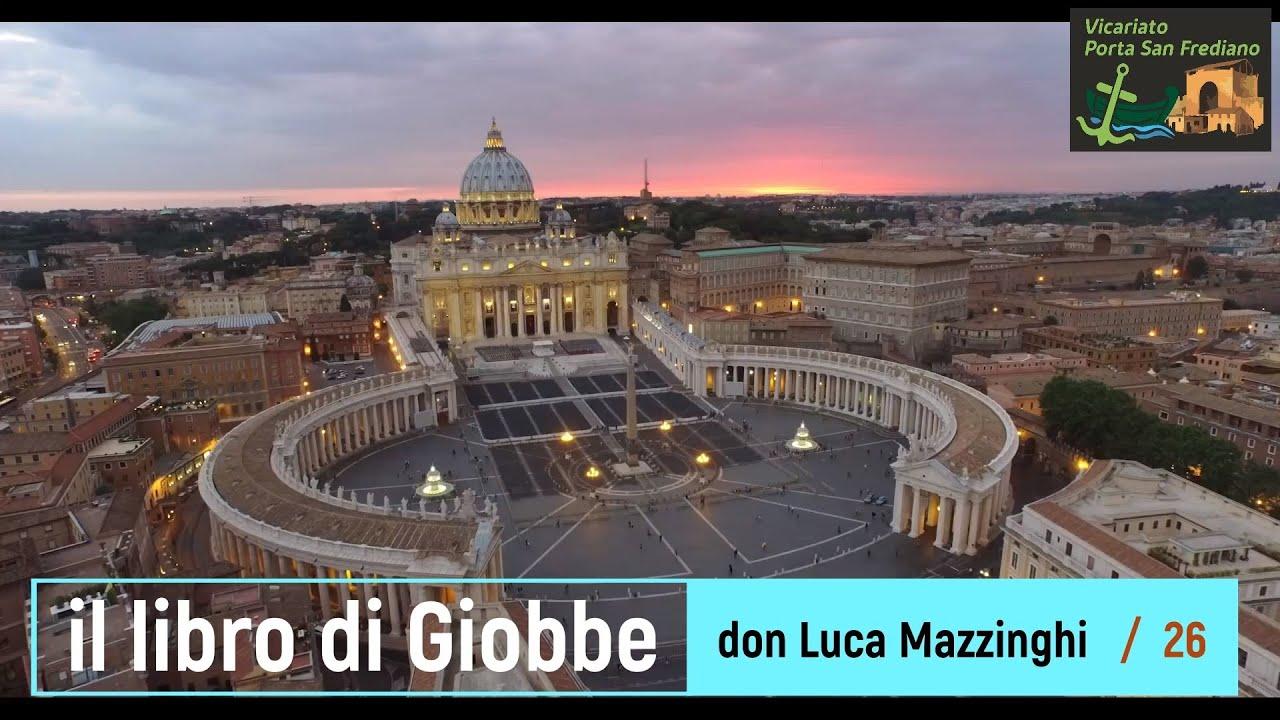 Il libro di Giobbe – 26 – Conclusione – prof. Luca Mazzinghi