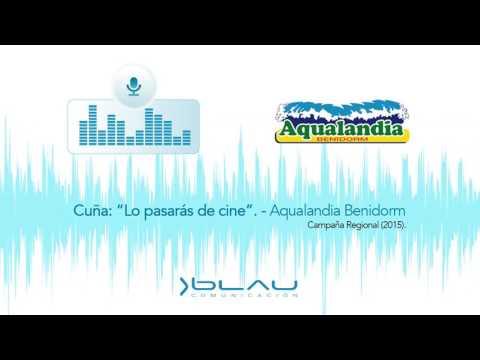 """Cuña """"Lo pasarás de cine"""" Aqualandia Benidorm 2015 - Blau Comunicación"""