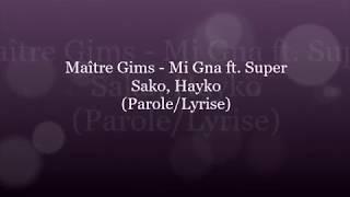 Maître Gims -Mi Gna ft  Super Sako, Hayko (Parole/Lyrise)