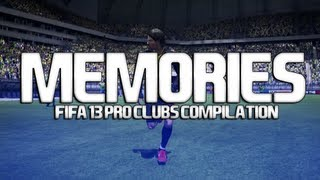 'Memories' | FIFA 13 Pro Clubs Compilation