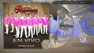 Propuesta Mx - (EN VIVO) LA MARTINA 2017