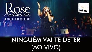 Rose Nascimento - Ninguém Vai Te Deter (Ao Vivo) | Zekap Music