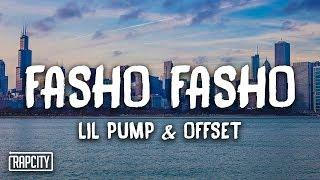 Lil Pump - Fasho Fasho ft. Offset (Lyrics)