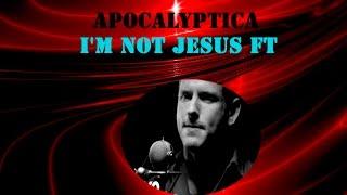 Apocalyptica I'm Not Jesus ft Corey Taylor (AMV)