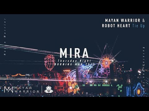 Mira - Mayan Warrior x Robot Heart Link Up - Burning Man 2019