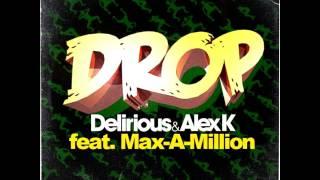 Delirious & Alex K feat. Max-A-Million - Drop