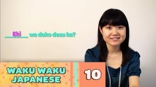 Waku Waku Japanese - Language Lesson 10: Where is the ~ ?