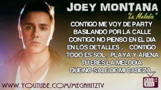 Joey Montana - La Melodia  ☆Letra • Flow Con Clase☆
