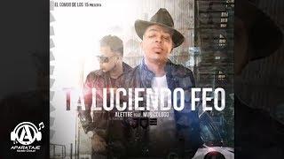 Alettre El Paketero ft Musicologo El Libro    Ta luciendo feo By  Chael Produciendo  C15