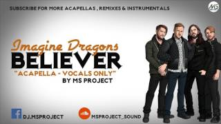 Imagine Dragons - Believer (Acapella - Vocals Only)
