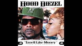 "hood diezel ""look like smell like money"""