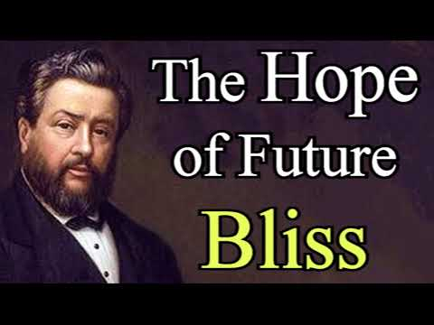 The Hope of Future Bliss - Charles Spurgeon Audio Sermons