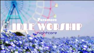 Paramore - Idle Worship ~Nightcore~