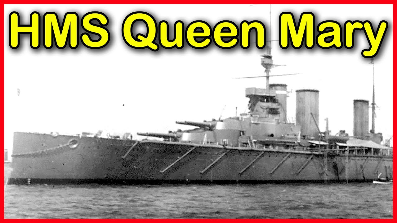 HMS Queen Mary - From Slipway to Sinking at Jutland