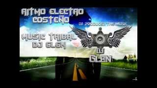 tribal ritmo electro costeño 2012 super nuevo DJ GLEN  2012