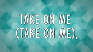 Pentatonix - Take On Me (Lyrics!)