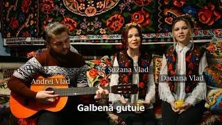 Suzana, Daciana si Andrei Vlad - Galbena gutuie (cover Nica Zaharia) | 2017