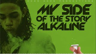 Alkaline - My Side Of The Story (Raw) [2016]
