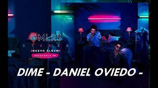 DIME || DANIEL OVIEDO