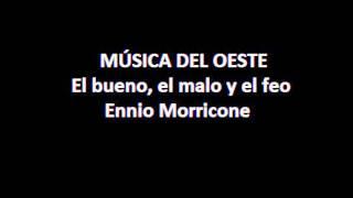 1. Música del Oeste - El bueno, el malo y el feo - Ennio Morricone