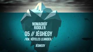Nomagróf Riddler - Jéghegy (közr. Köteles Leander)