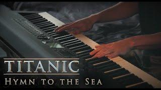 Hymn to the Sea - Titanic   Piano & Strings