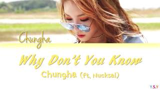 CHUNG HA (청하) - Why Don't You Know (Feat. 넉살 (Nucksal) [Color Coded Han|Rom|Eng Lyrics]